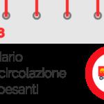 Calendario 2018 – Divieti di circolazione per mezzi pesanti