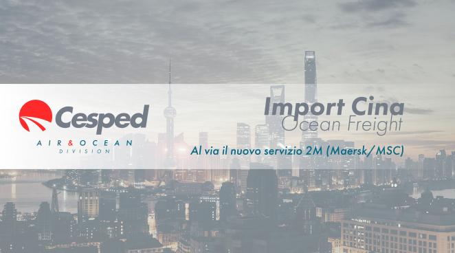 Import Cina: nuovo servizio 2M Maersk/MSC 1